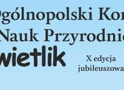 Sprawozdanie z X edycji Ogólnopolskiego Konkursu Nauk Przyrodniczych